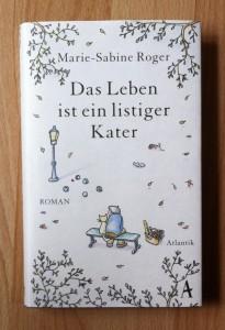 Das Leben ist ein listiger Kater von Marie-Sabine Roger .