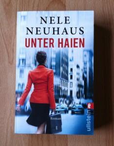 Unter Haien - Nele Neuhaus erster Roman, der in der New Yorker Banken- und Investment-Szene spielt.