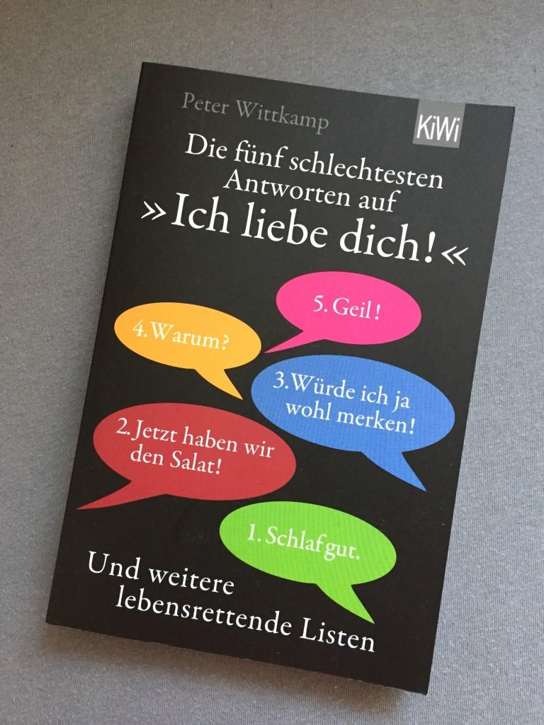 """Buch: """"Die fünf schlechtesten Antworten auf >>Ich liebe dich!<< Und weitere lebensrettende Listen (Peter Wittkamp)"""